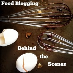 Food Blogging Behind the Scenes