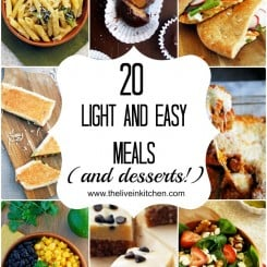 20 Light and Easy Meals (and Desserts!)