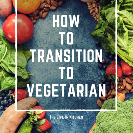 How to Transition to Vegetarian